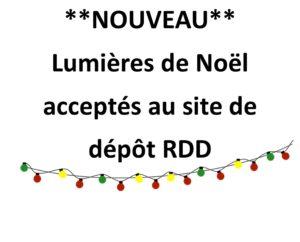 **Nouveau** Lumières de Noël acceptés au site de dépôt RDD